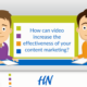 How can video increase the effectiveness of your content marketing?