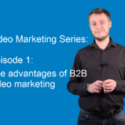 The advantages of B2B video marketing